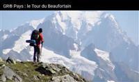 ITINÉRAIRES : Les GR® en vidéos – Le GR® de Pays  Tour du Beaufortain
